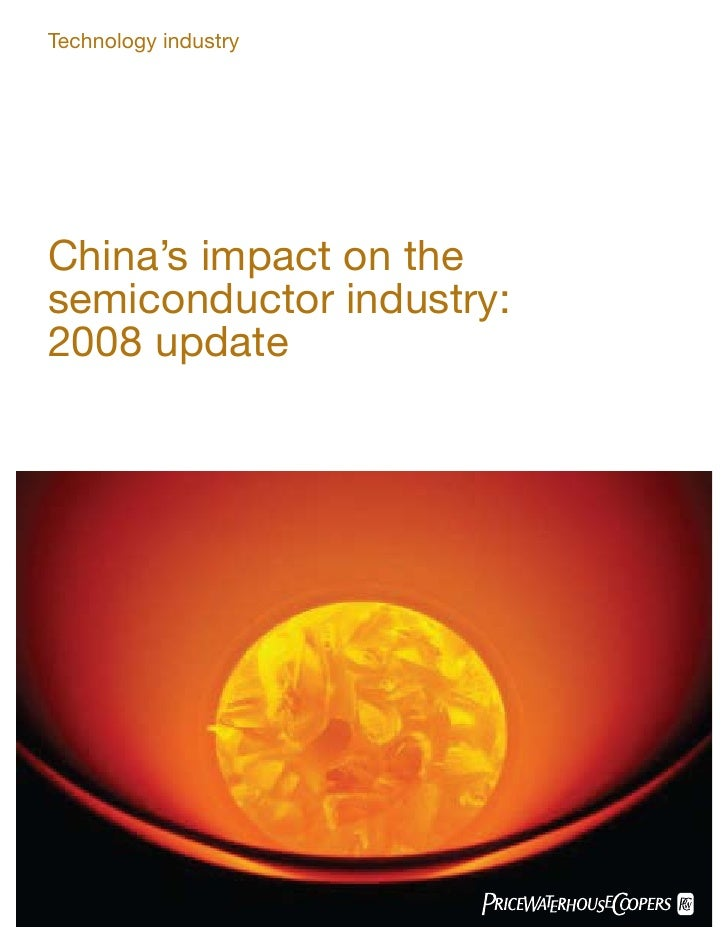 Technology industry     China's impact on the semiconductor industry: 2008 update