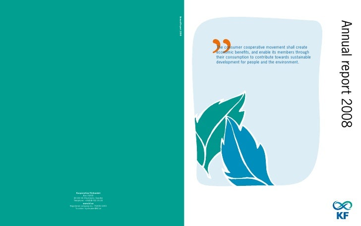 Annual report 2008 The consumer cooperative movement shall create economic benefits, and enable its members through their ...
