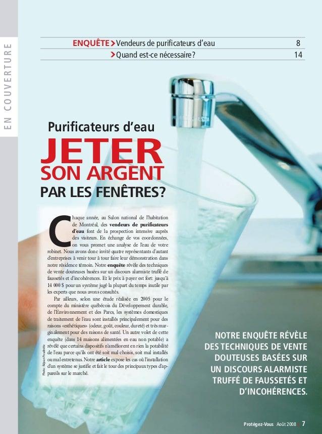 Protégez-Vous Août 2008 ‹ 7 ENCOUVERTURE ENQUÊTE›Vendeurs de purificateurs d'eau 8 ›Quand est-ce nécessaire? 14 NOTRE ENQUÊ...