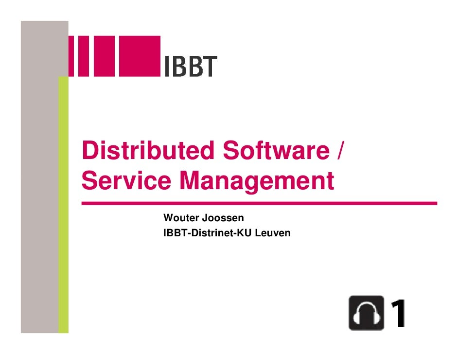 Distributed Software / Service Management       Wouter Joossen       IBBT-Distrinet-KU Leuven