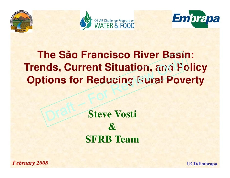 The São Francisco River Basin:     Trends, Current Situation, and Policy     Options for Reducing Rural Poverty     O ti  ...