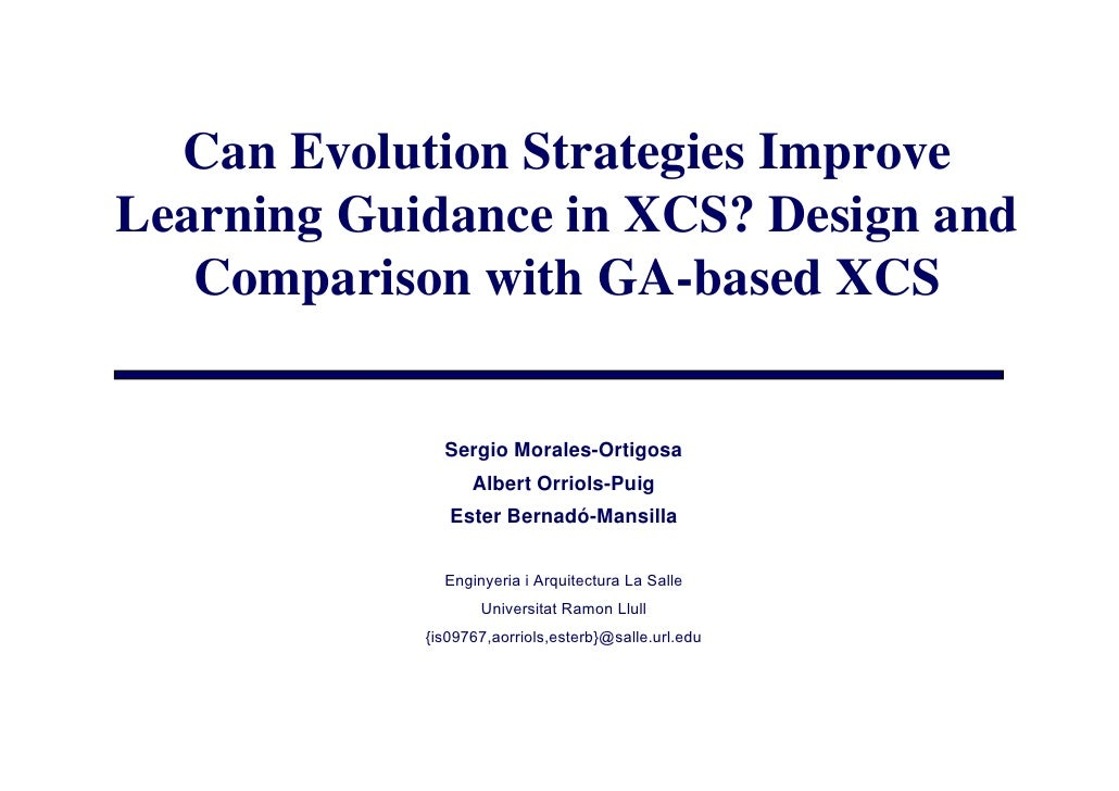 Can Evolution Strategies Improve                       g      p Learning Guidance in XCS? Design and    Comparison with GA...