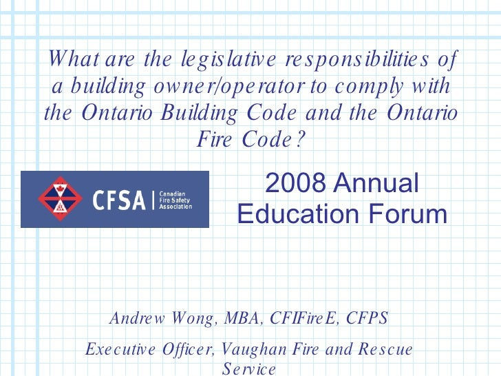 2008 Annual Education Forum What are the legislative responsibilities of a building owner/operator to comply with the Onta...