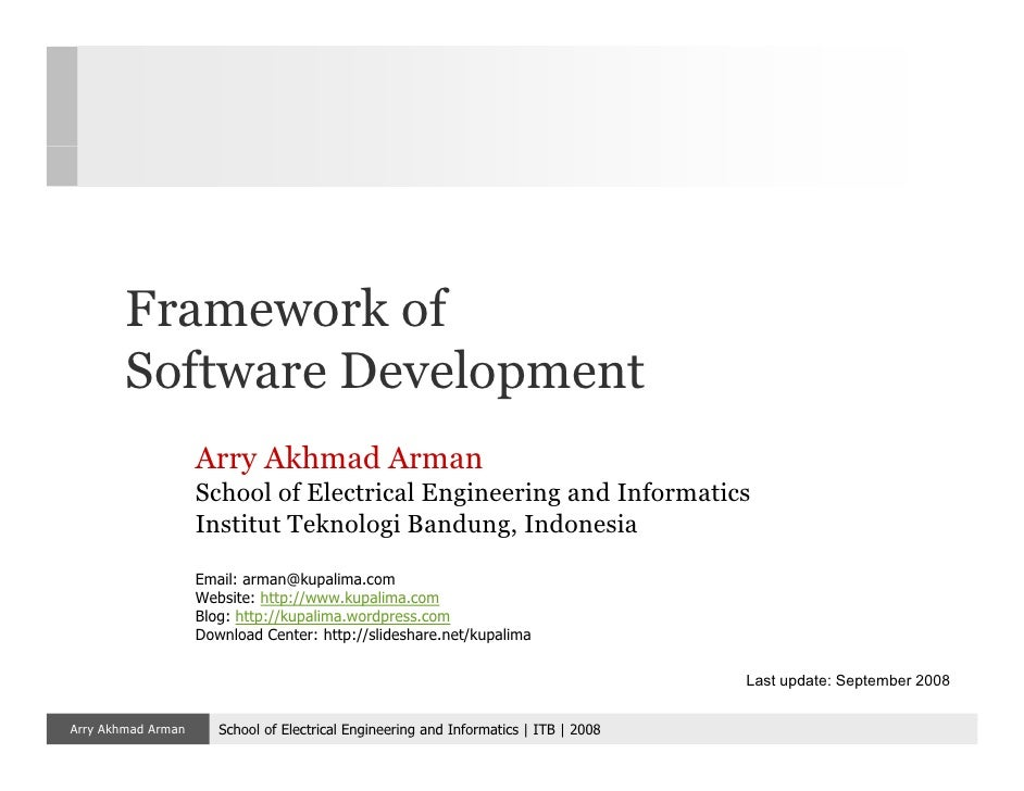Framework of         Software Development                     Arry Akhmad Arman                     School of Electrical E...