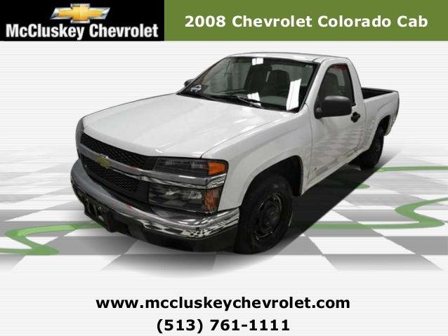 2008 Chevrolet Colorado Cabwww.mccluskeychevrolet.com     (513) 761-1111