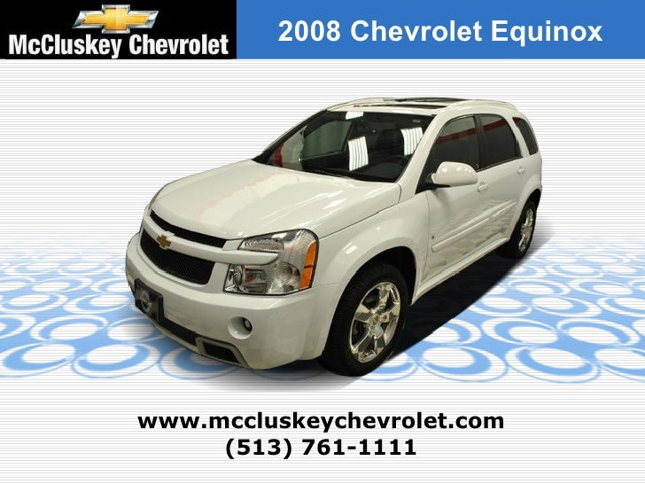 (513) 761-1111 www.mccluskeychevrolet.com 2008 Chevrolet Equinox