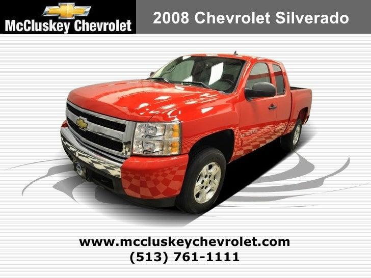 (513) 761-1111 www.mccluskeychevrolet.com 2008 Chevrolet Silverado