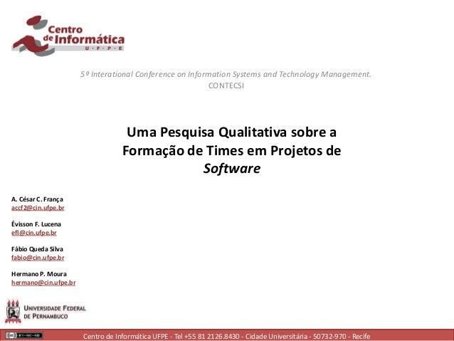 Centro de Informática UFPE - Tel +55 81 2126.8430 - Cidade Universitária - 50732-970 - Recife A. César C. França accf2@cin...