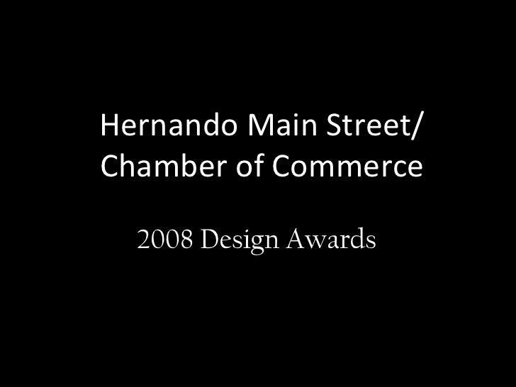 Hernando Main Street/Chamber of Commerce<br />2008 Design Awards<br />