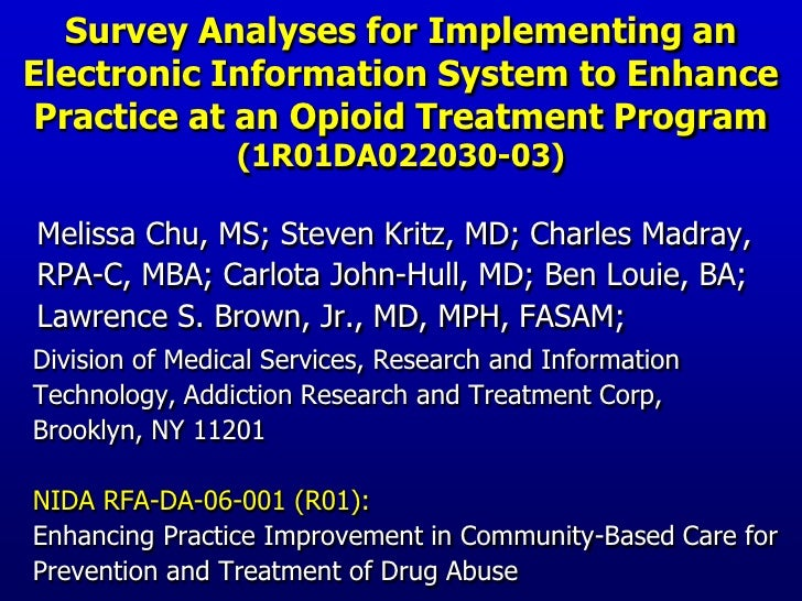 Survey Analyses for Implementing an Electronic Information System to Enhance Practice at an Opioid Treatment Program (1R01DA022030-03)