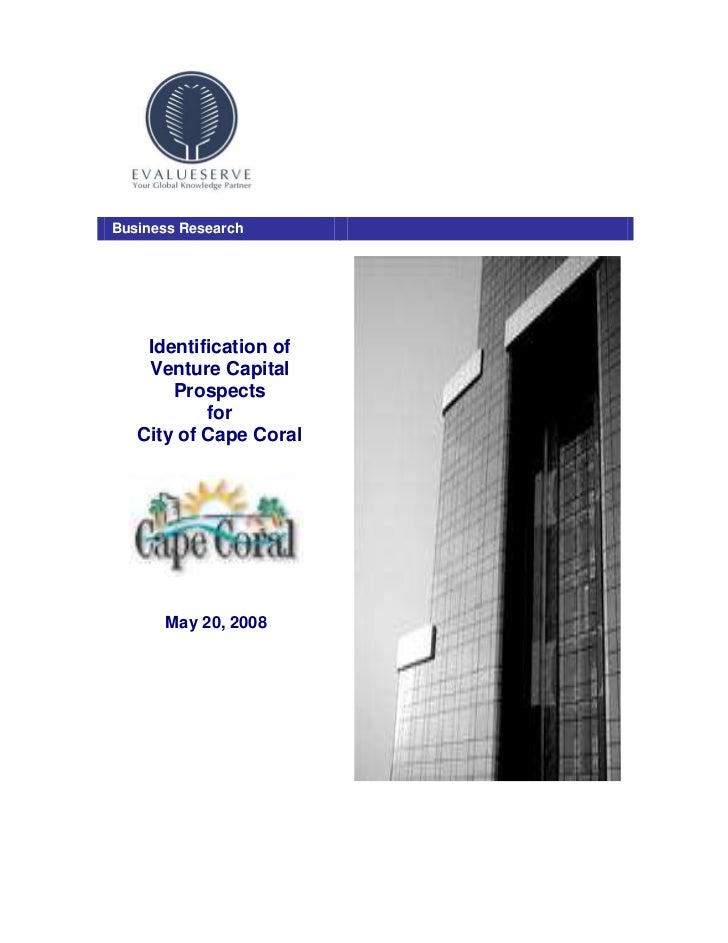 Business Research    Identification of    Venture Capital       Prospects           for   City of Cape Coral      May 20, ...