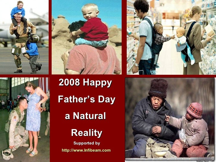 2008 Happy  Father's Day a Natural  Reality Supported by http://www.Infibeam.com