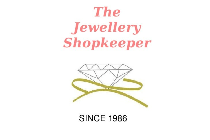 <ul><ul><li>SINCE 1986 </li></ul></ul><ul><ul><li>The </li></ul></ul><ul><ul><li>Jewellery </li></ul></ul><ul><ul><li>Shop...