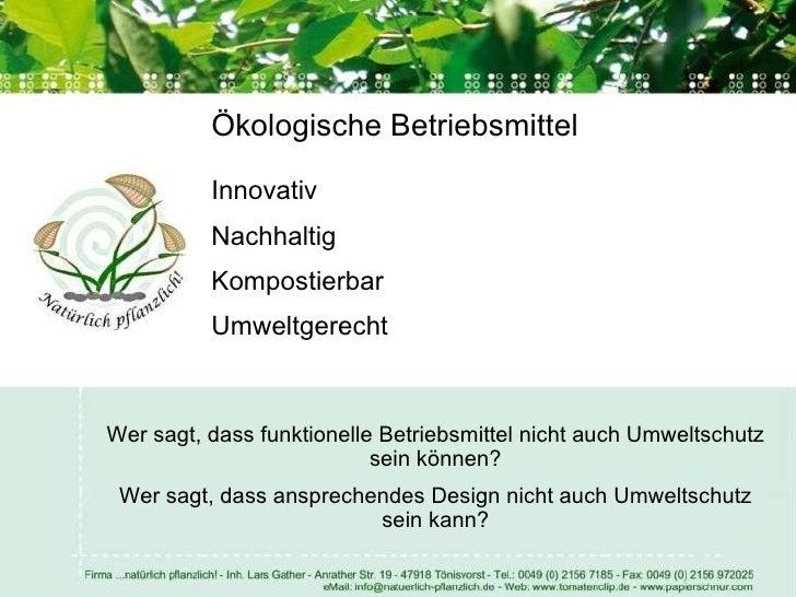 Ökologische Betriebsmittel Innovativ Nachhaltig Kompostierbar Umweltgerecht Wer sagt, dass funktionelle Betriebsmittel nic...