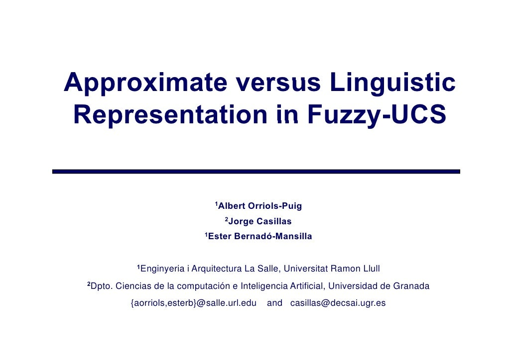 Approximate versus Linguistic Representation in Fuzzy-UCS                   Fuzzy UCS                                     ...