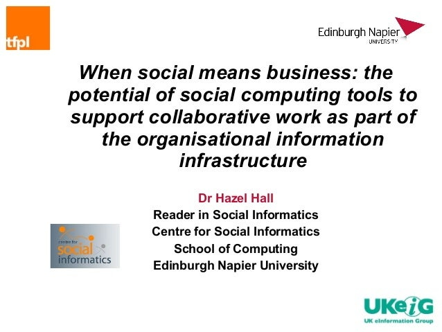 When social means business: thepotential of social computing tools tosupport collaborative work as part of   the organisat...