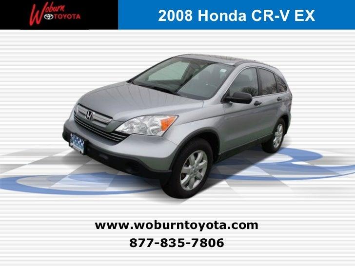 2008 Honda CR-V EXwww.woburntoyota.com   877-835-7806