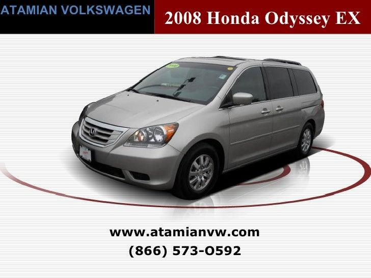 (866) 573-O592 www.atamianvw.com ATAMIAN VOLKSWAGEN 2008 Honda Odyssey EX