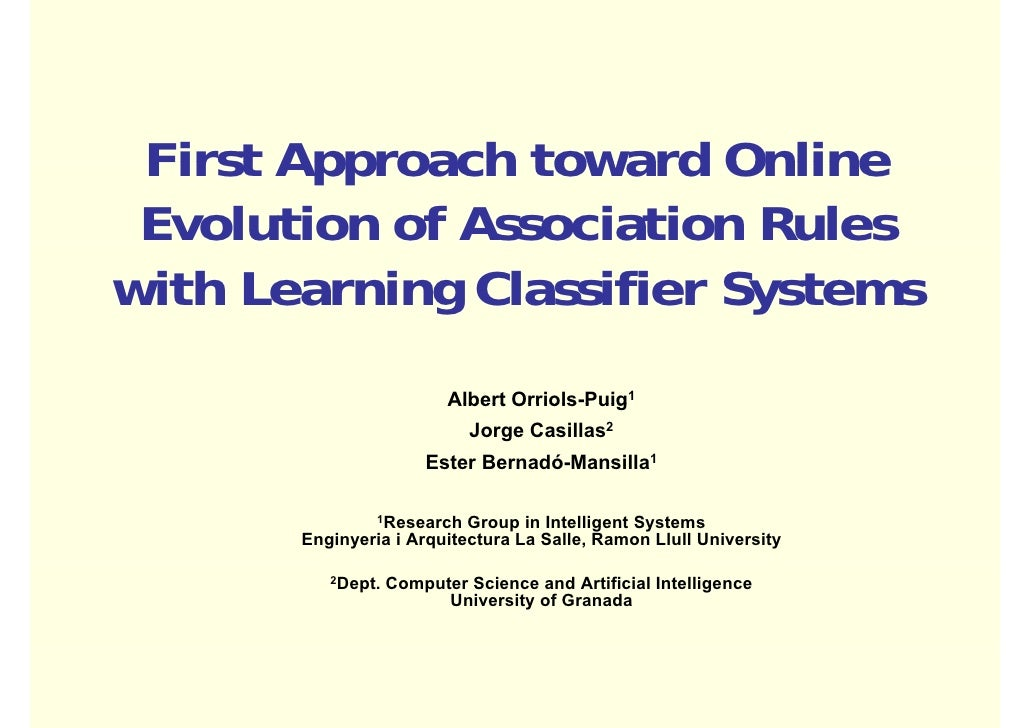 First Approach toward Online  Evolution of Association Rules with Learning Classifier Systems                           Al...