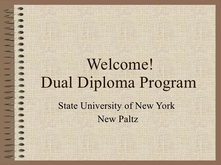 Welcome! Dual Diploma Program State University of New York  New Paltz