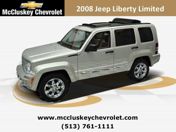 (513) 761-1111 www.mccluskeychevrolet.com 2008 Jeep Liberty Limited
