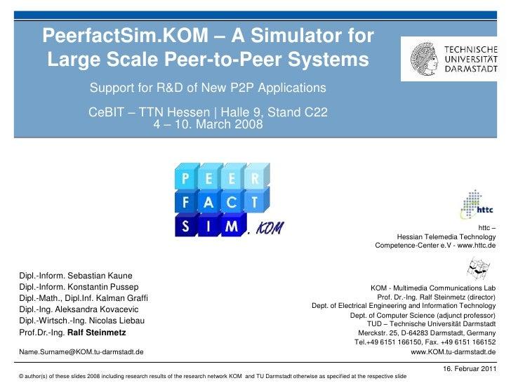 Cebit 2008 - PeerfactSim.KOM - A Simulator for Large Scale Peer-to-Peer Systems