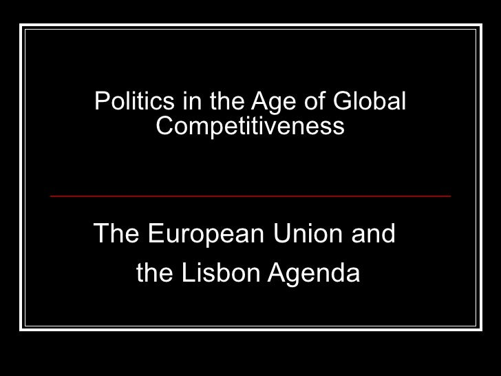 Politics in the Age of Global Competitiveness The European Union and  the Lisbon Agenda