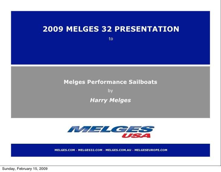 2009 MELGES 32 PRESENTATION                                                                  to                           ...
