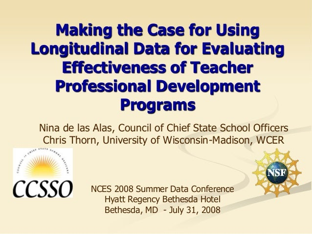 Making the Case for UsingLongitudinal Data for Evaluating    Effectiveness of Teacher   Professional Development          ...