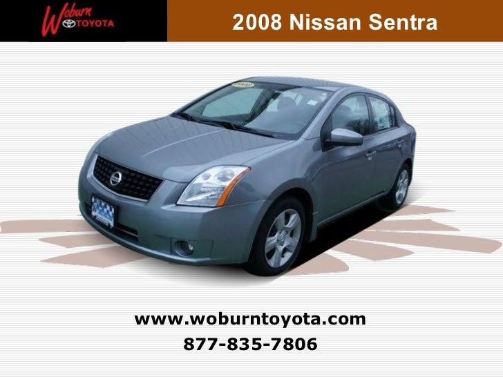 877-835-7806 www.woburntoyota.com 2008 Nissan Sentra