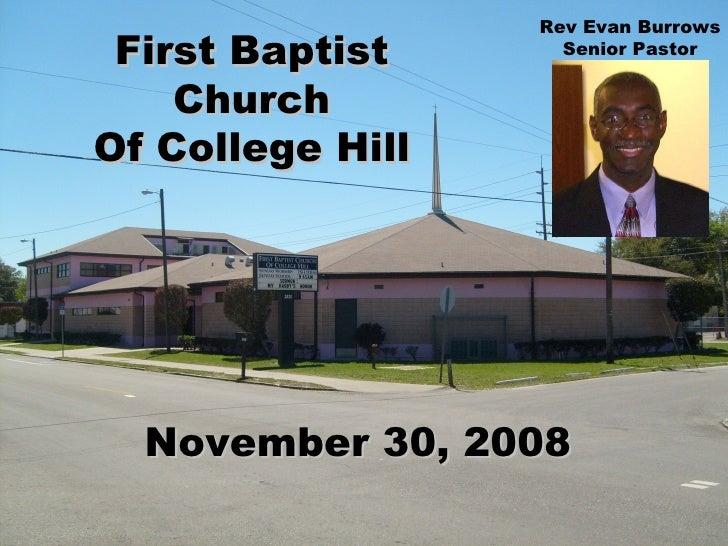 First Baptist Church Of College Hill November 30, 2008 Rev Evan Burrows Senior Pastor
