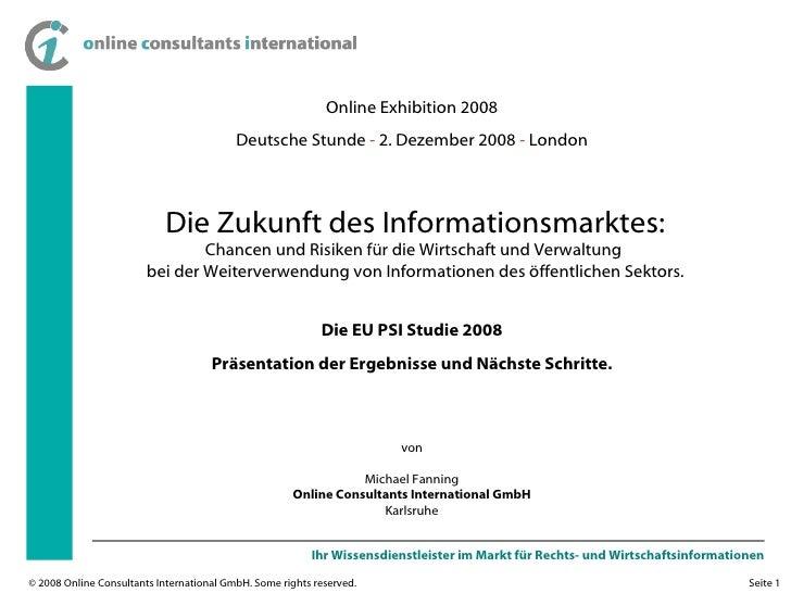 Online Exhibition 2008 Deutsche Stunde  -  2. Dezember 2008  -  London Die EU PSI Studie 2008 Präsentation der Ergebnisse ...