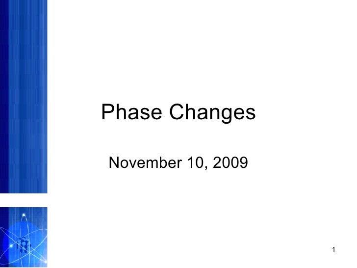Phase Changes November 10, 2009