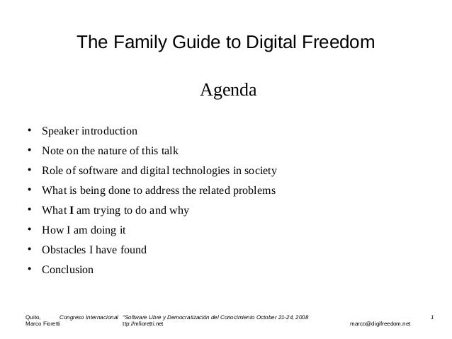 The Family Guide to Digital Freedom Agenda  Speaker introduction  Note on the nature of this talk  Role of software and...