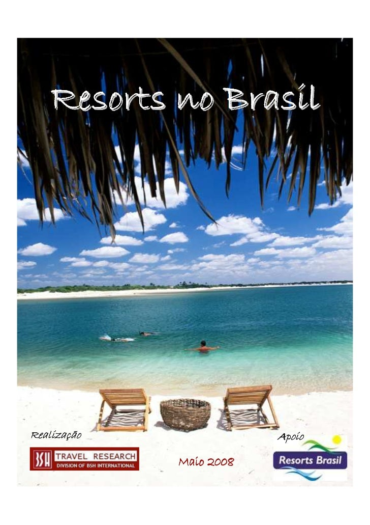 Resorts no BrasilRealizaçãoRealizaç                 Apoio             Maio 2008