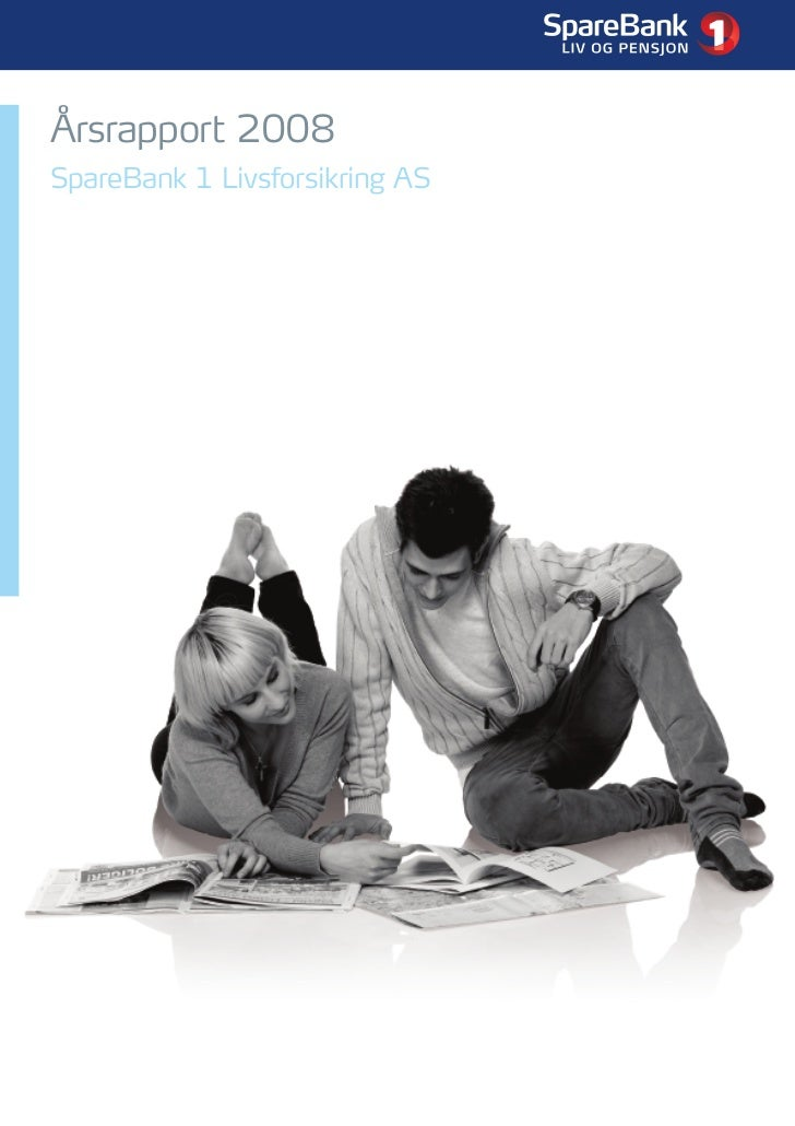 SpareBank 1 Livsforsikring: Årsrapport 2008   1     Årsrapport 2008 SpareBank 1 Livsforsikring AS