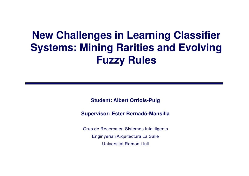 New Challenges in Learning Classifier            g              g Systems: Mining Rarities and Evolving             Fuzzy ...