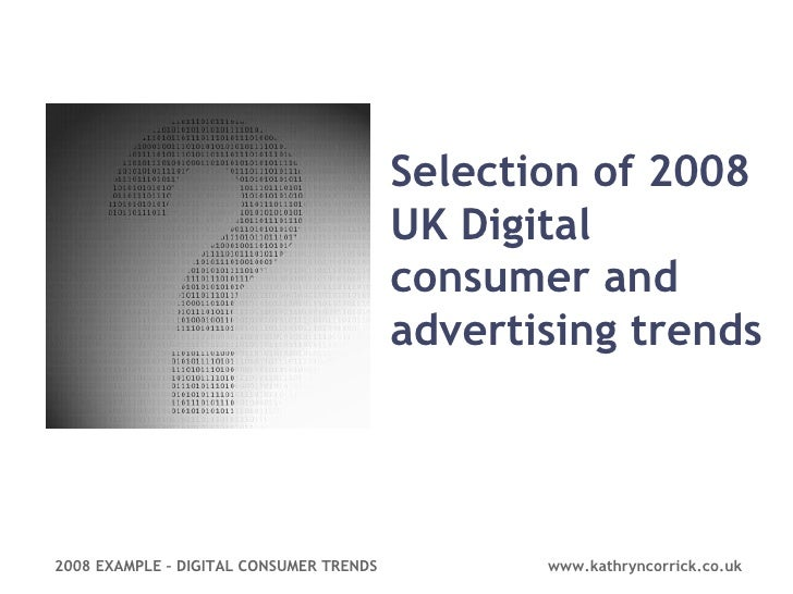 Selection of 2008 UK Digital consumer and advertising trends