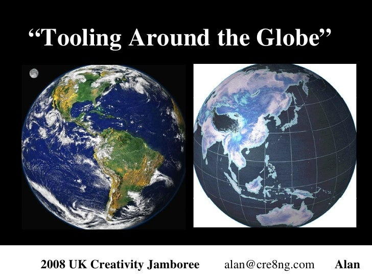 """ Tooling Around the Globe"""