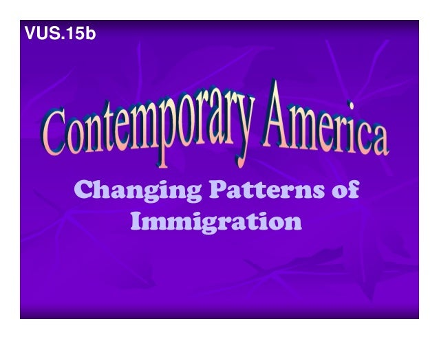 Changing Patterns ofImmigrationVUS.15b