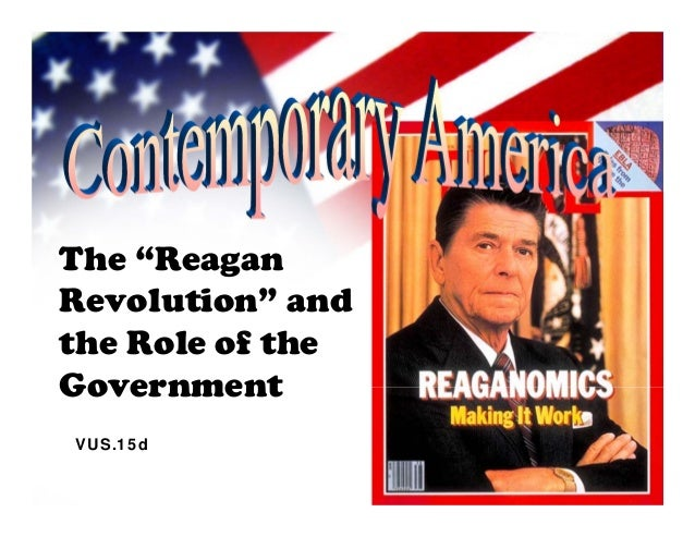 "The ""ReaganRevolution"" andthe Role of theGovernmentVUS.15d"
