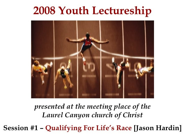 2008 Youth Lectureship presented at the meeting place of the Laurel Canyon church of Christ Session #1 –  Qualifying For L...
