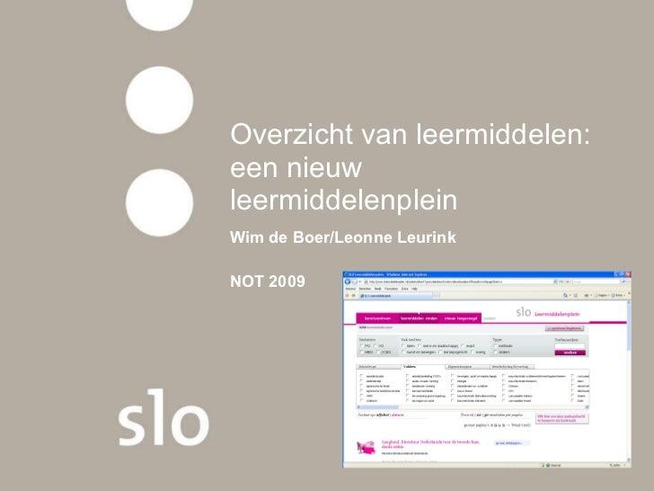 Overzicht van leermiddelen: een nieuw leermiddelenplein Wim de Boer/Leonne Leurink NOT 2009