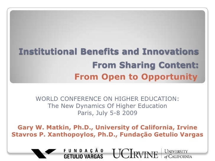 Institutional Benefits and Innovations From Sharing Content:<br />From Open to Opportunity<br />WORLD CONFERENCE ON HIGHER...