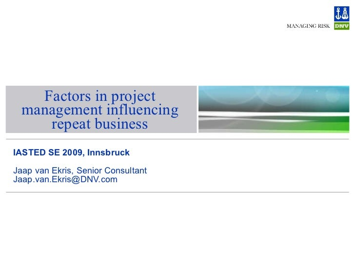 2009-02-18 - IASTED Innsbruck 2009 - Factors in project management influencing repeat business