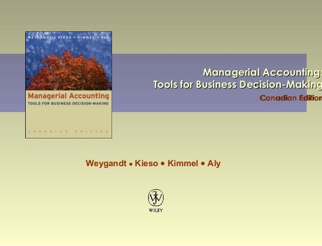 Managerial Accounting:               Tools for Business Decision-Making                                    Canadian Editio...