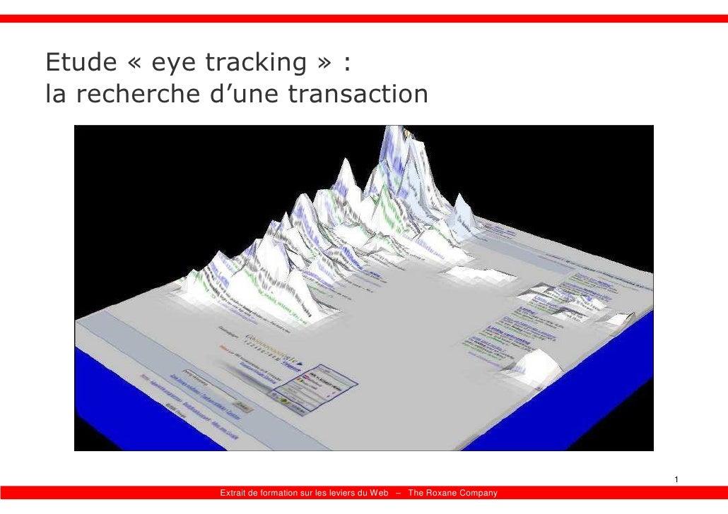 Etude « eye tracking » : la recherche d'une transaction                                                                   ...