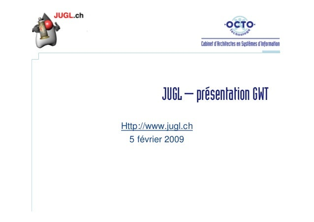 Introduction à Google Web Toolkit (GWT) - Philippe Kernevez - February 2009