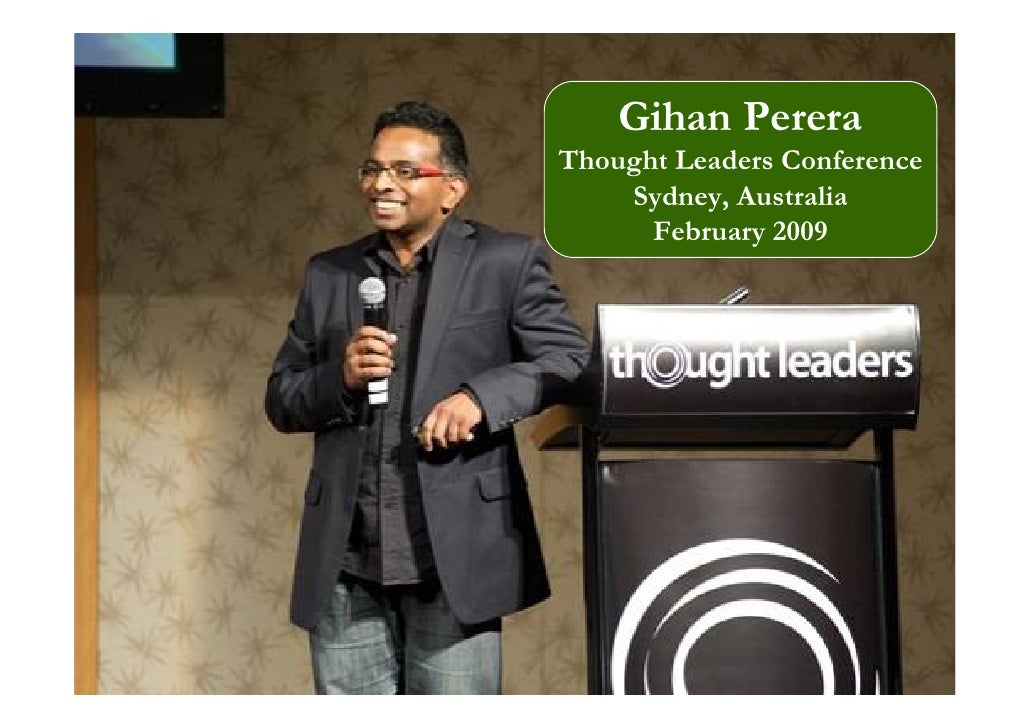 Gihan Perera Thought Leaders Conference     Sydney, Australia       February 2009