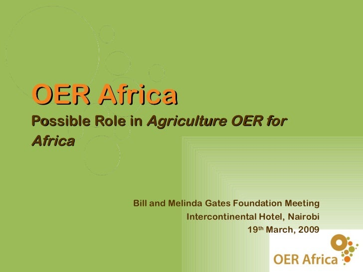 Possible Role in Agriculture OER for Africa - Presentation to Bill and Melinda Gates Foundation